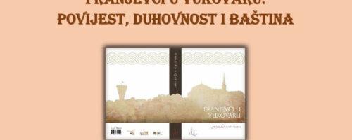 Pozivnica za Predstavljanje zbornika FRANJEVCI U VUKOVARU. POVIJEST, DUHOVNOST I BAŠTINA