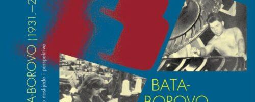 Objavljena knjiga BATA-BOROVO (1931. - 2016.). Povijesno naslijeđe i perspektive