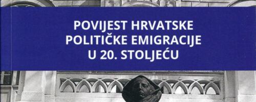Predstavljanje zbornika Povijest hrvatske političke emigracije u 20. stoljeću